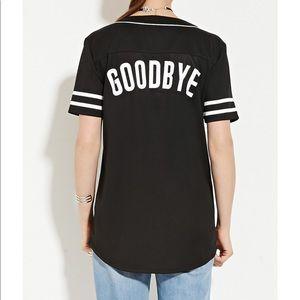 """Forever 21 - """"Goodbye"""" Baseball Jersey"""